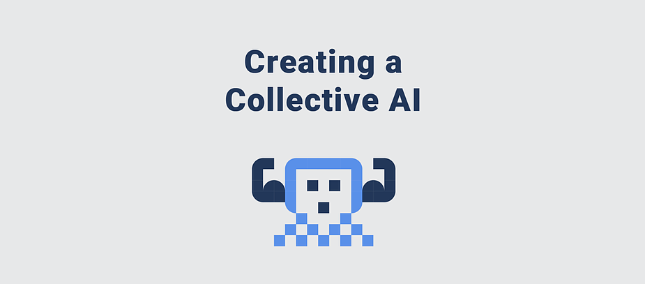 Creating a collective AI