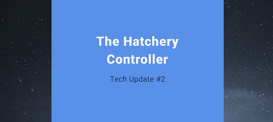 ScyNet tech update #2: The Hatchery Controller
